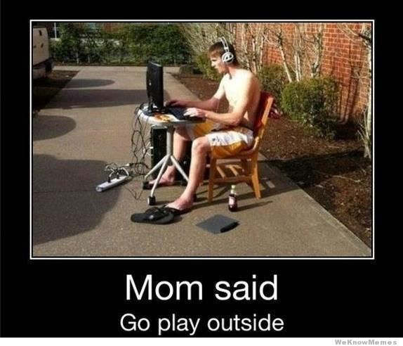 video gamers and outdoors : funny