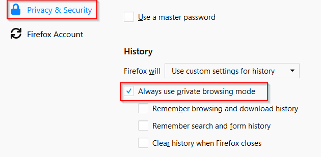 set Firefox to always run in private browsing mode